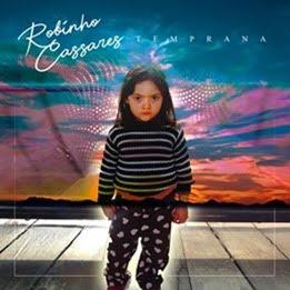 "Robinho Cassares presenta ""Temprana"", adelanto de su álbum debut"