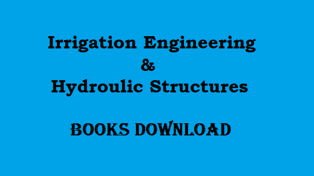 Irrigation Engineering And Hydraulic Structures Pdf