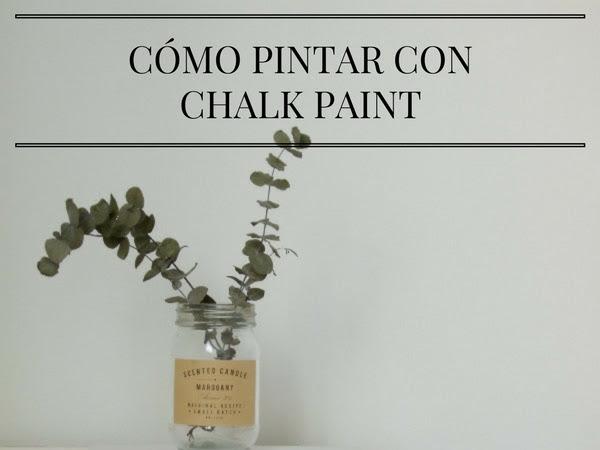 Cómo pintar con chalk paint correctamente