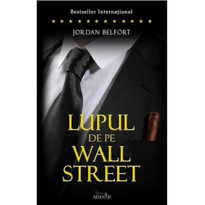 Lupului De Pe Wall-Street de JORDAN BELFORT - Carte tipărită