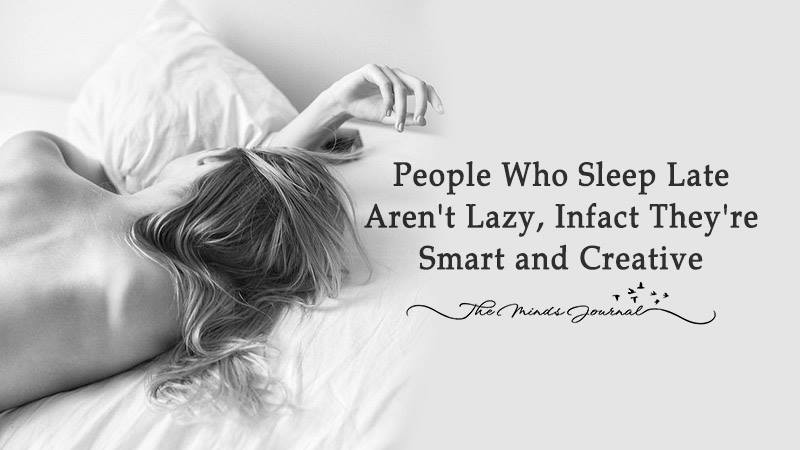 People Who Sleep Late Aren't Lazy, In fact They're Smart and Creative (According to Science)