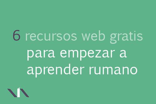 6 recursos web gratuitos para iniciarse en el estudio de la lengua rumana