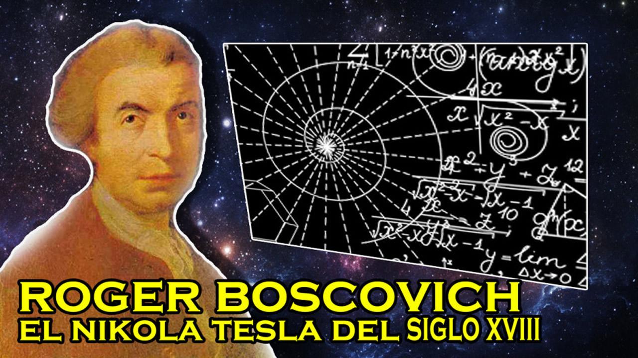 Roger Boscovich, un «hombre del futuro» atrapado en 1711