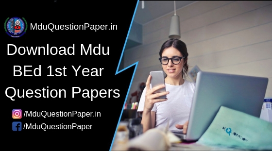 B.Ed 1st Year Previous Question Papers of Mdu(Maharshi Dayanand University)