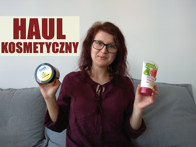 haul kosmetyczny, kosmetyki do pielęgnacji włosów, pielęgnacja włosów, pielęgnacja twarzy, pielęgnacja ciała, wegańskie kosmetyki