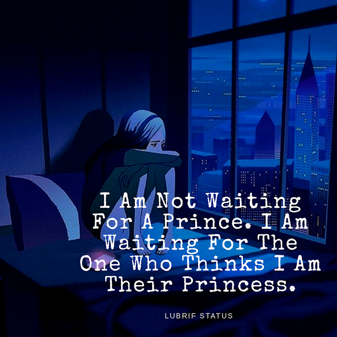 I am not waiting for a prince I am waiting for the one...heart touching alone quotes