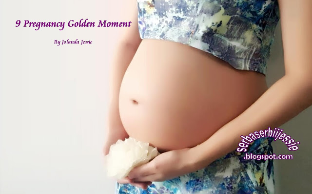 "9 ""Golden Moment"" During Pregnancy by Jolanda Jessie"