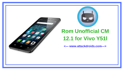 Rom Unofficial CM 12.1 for Vivo Y51l