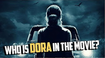Who is Dora in the movie?