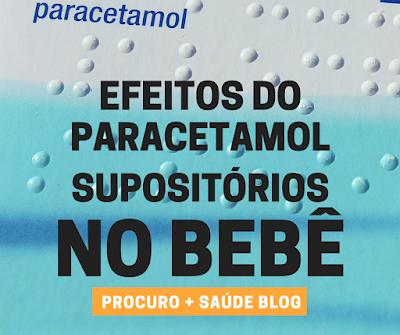 Efeitos do paracetamol supositórios no bebê