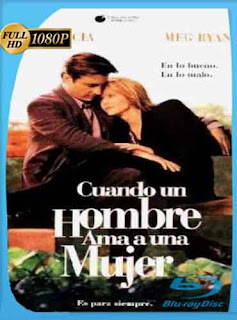 Cuando un hombre ama a una mujer (1994)  HD [1080p] Latino [Mega] dizonHD