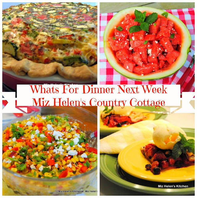 Whats For Dinner Next Week, 7-22-18 at Miz Helen's Country Cottage
