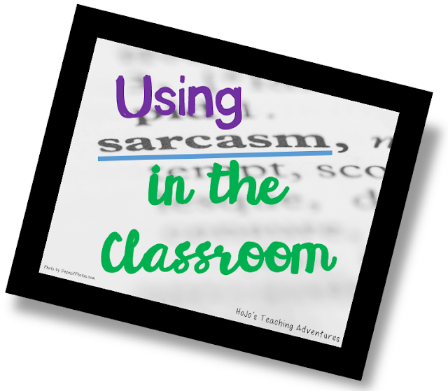 Using Sarcasm in the Classroom