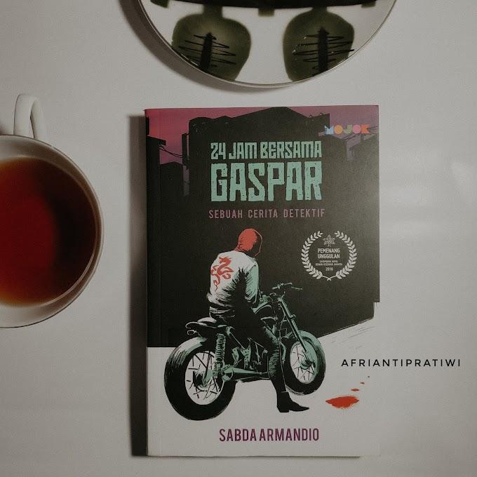 [Book Review] 24 Jam Bersama Gaspar by Sabda Armandio