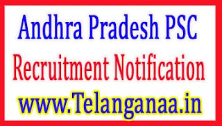 Andhra Pradesh Public Service Commission APSPSC Recruitment Notification 2017