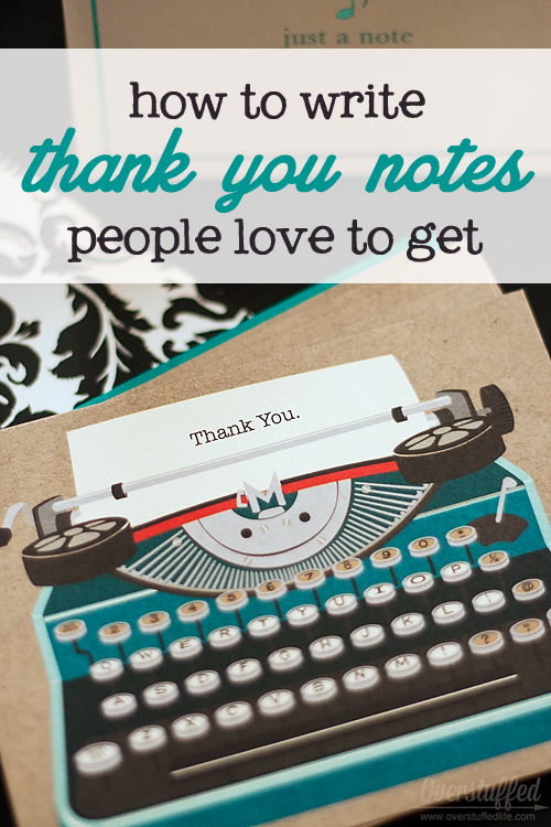 How to write thank you notes that are sincere, personalized, and timely. Plus a couple tips for organizing the thank you cards you need to send.