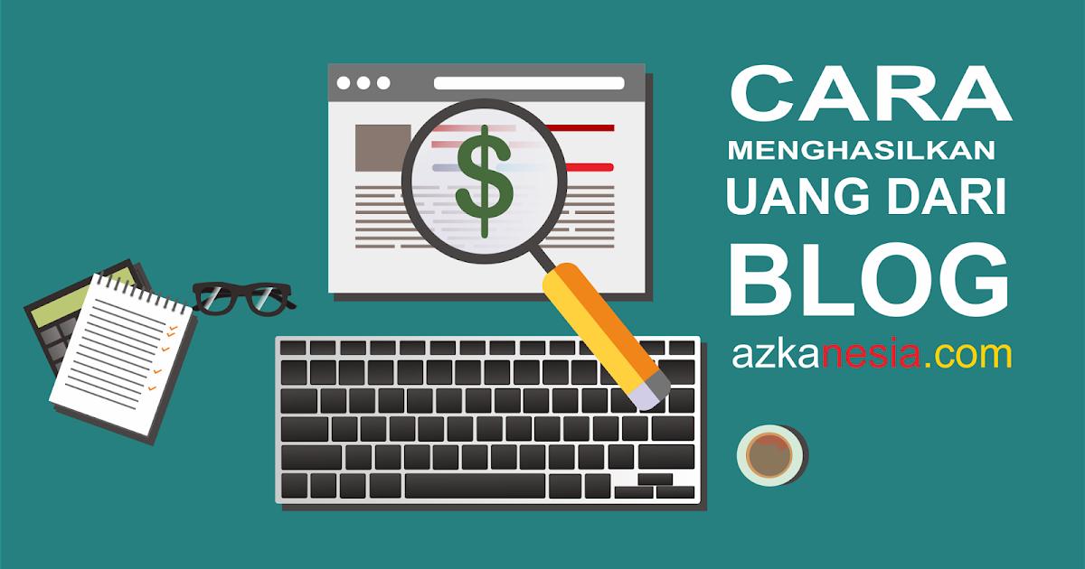 bagaimana menghasilkan uang dari blog kita untuk pemula