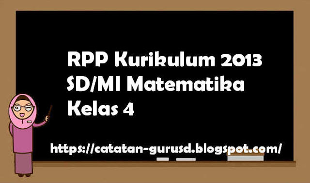 RPP Kurikulum 2013 SD/MI Matematika Kelas 4
