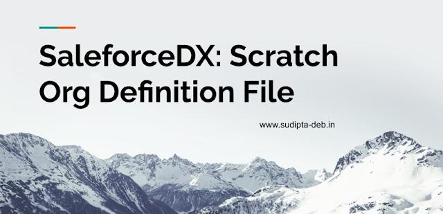 SalesforceDX : Explaining Scratch Org Definition File
