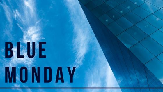 Jeżeli wierzysz w Blue Monday, udowodnię Ci, że można ten dzień uczynić przyjemnym.