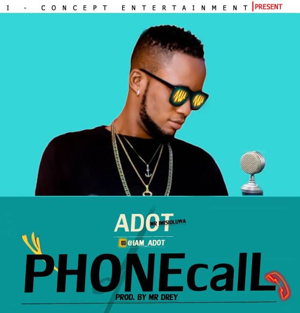 "ADot –Phone call ""Prod. By Mr Drey"""
