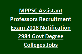 MPPSC Assistant Professors Recruitment Exam 2018 Notification 2984 Govt Degree Colleges Jobs Apply Online
