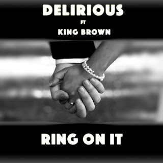 "[Music + Video] Delirious - ""Ring On It"" Ft. King Brown"