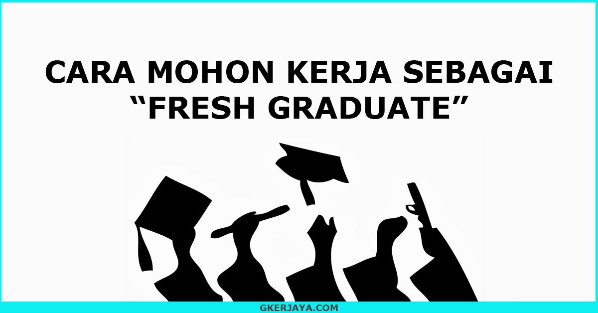 Cara Mohon Jawatan Kosong Untuk Fresh Graduate