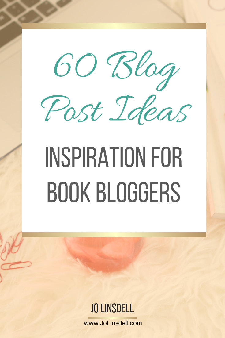60 Blog Post Ideas: Inspiration For Book Bloggers