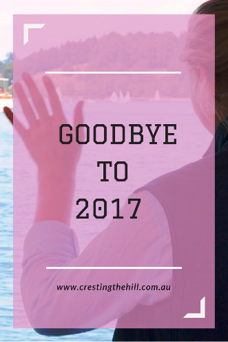 Saying Goodbye to 2017 - it was the best of times, it was the worst of times