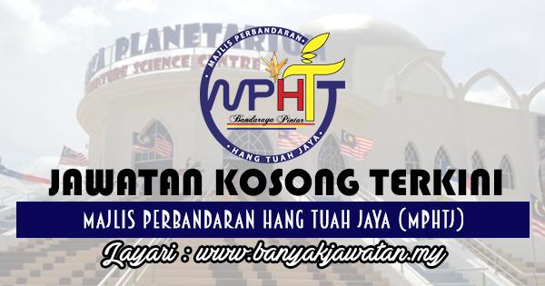 Jawatan Kosong 2017 di Majlis Perbandaran Hang Tuah Jaya (MPHTJ) www.banyakjawatan.my