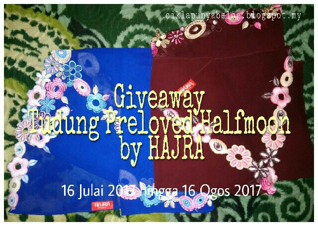 Giveaway Tudung Preloved Halfmoon by Hajra ciklapunyabelog.blogspot.my.