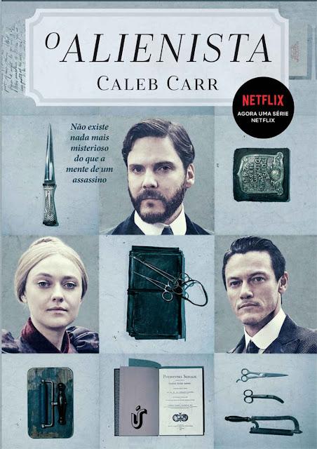 O Alienista Não existe nada mais misterioso do que a mente de um assassino - Caleb Carr