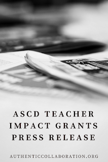 ASCD Teacher Impact Grant Press Release from authenticcollaboration.org #ASCD #education #grants #leadership