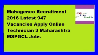 Mahagenco Recruitment 2016 Latest 947 Vacancies Apply Online Technician 3 Maharashtra MSPGCL Jobs