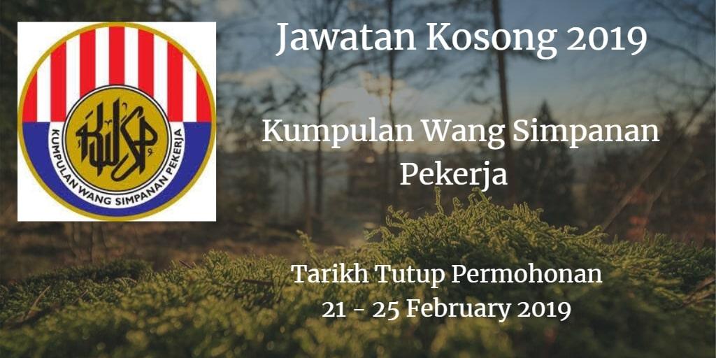 Jawatan Kosong KWSP 21 - 25 February 2019