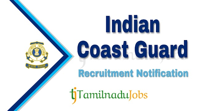 Indian Coast Guard Recruitment notification of 2019 - for Assistant Commandant post