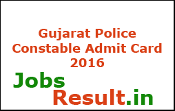 Gujarat Police Constable Admit Card 2016
