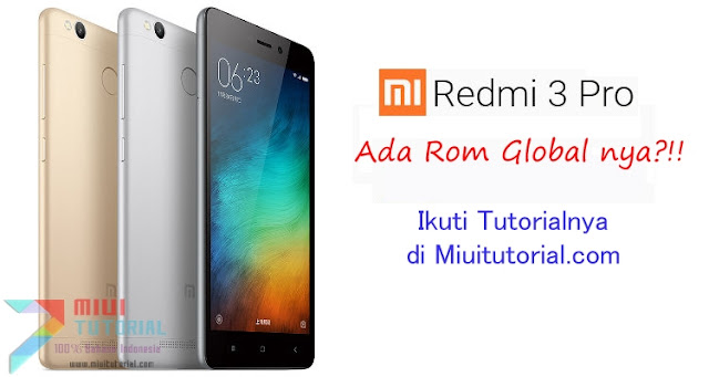 Rom Global Bahasa Indonesia + Playstore di Xiaomi Redmi 3 PRO? Penantian Panjang Terjawab Sudah: Berikut Tutorial Caranya