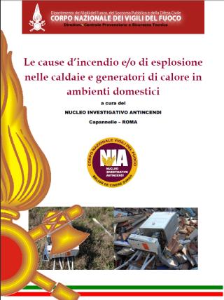 Le cause d'incendio e/o di esplosione nelle caldaie e generatori di calore in ambienti domestici