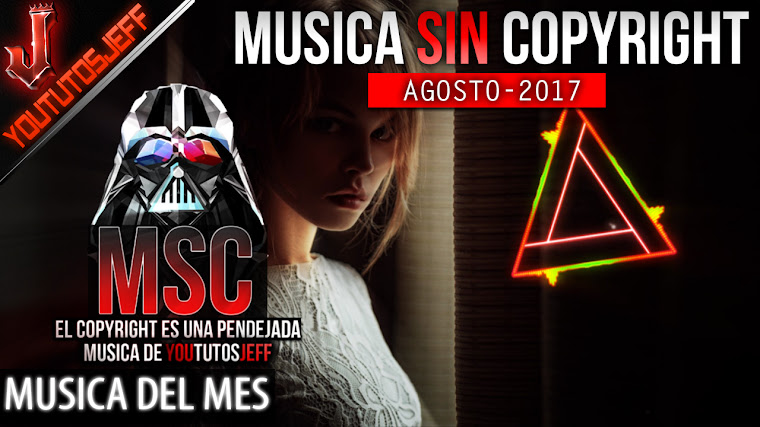 Música sin copyright | Agosto - 2017 | ElCopyrightEsUnaPendejada