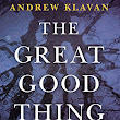 The Great Good Thing by Klavan