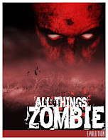 ALL THINGS ZOMBIE: EVOLUTION