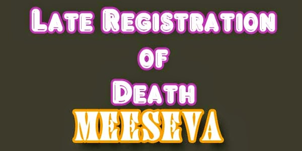 Late Registration of Death Apply meeseva