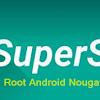 4 Cara Root Android Nougat Dengan Pc Atau Tanpa PC