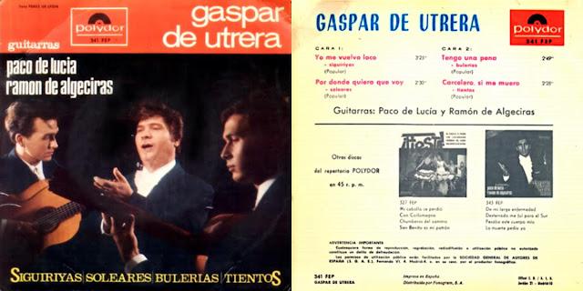 GASPAR DE UTRERA, PACO DE LUCÍA Y RAMÓN DE ALGECIRAS EP POLYDOR 1966. PRIMER DISCO EN SOLITARIO DELCANTAOR