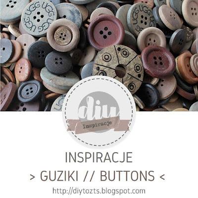 INSPIRACJE - GUZIKI