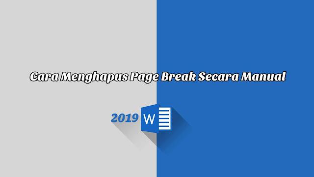 Cara Menghapus Page Break Secara Manual - Word 2019