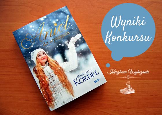 """WYNIKI KONKURU """"Anioł do wynajęcia"""" Magdalena Kordel"""