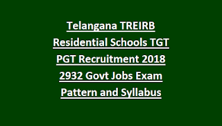 Telangana TREIRB Residential Schools TGT PGT Recruitment Exam Notification 2018 2932 Govt Jobs Exam Pattern and Syllabus